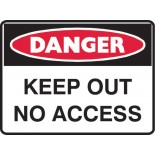 Danger Safety Sign - Keep Out No Access