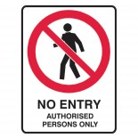 Prohibition Safety Sign - No Entry Authorised Personal