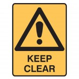 Warning Safety Sign - Keep Clear
