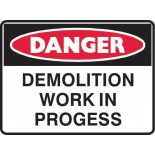 Danger Safety Sign - Demolition In Progress