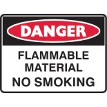 Danger Safety Sign - Flammable Material No Smoking