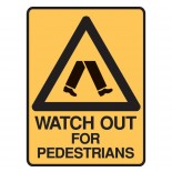 Warning Safety Sign - Watch Out For Pedestrians